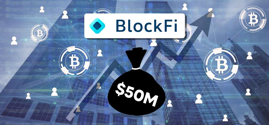 BlockFi Raises $50 Million In Series C Funding Round