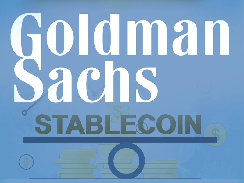 Goldman Sachs Starts Researching For Blockchain To Develop Its Own Stablecoin
