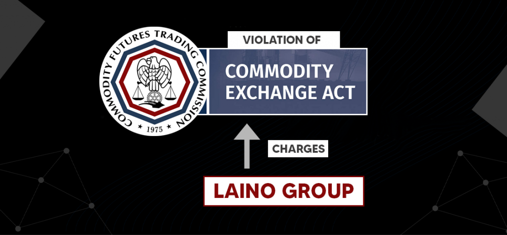 CFTC Charges Laino Group For Violating Commodity Exchange Act