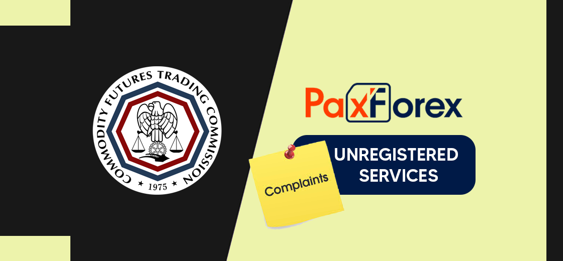 CFTC Files Complaint Against PaxForex For Offering Unregistered Services
