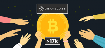 Grayscale Bitcoin Trust (GBTC) Acquire More Than 17,000 BTC