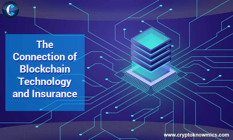 The Connection of Blockchain Technology and Insurance