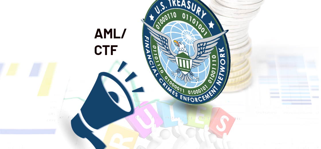 FinCEN Announces To Change AML/CTF Rules Within Financial Sector