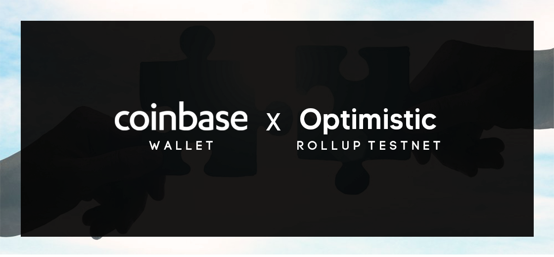 Coinbase Wallet Announces Integration With Optimistic Rollup Testnet