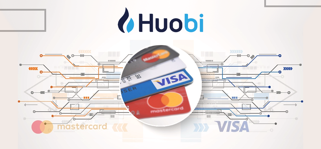 Huobi Crypto Exchange Adds Support For Visa and Mastercard
