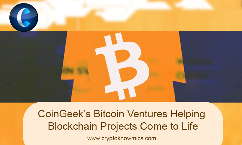 CoinGeek's Bitcoin Ventures Helping Blockchain Projects Come to Life