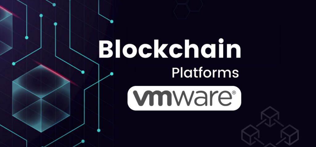 Dell Subsidiary VMware Launches Enterprise Blockchain Platform