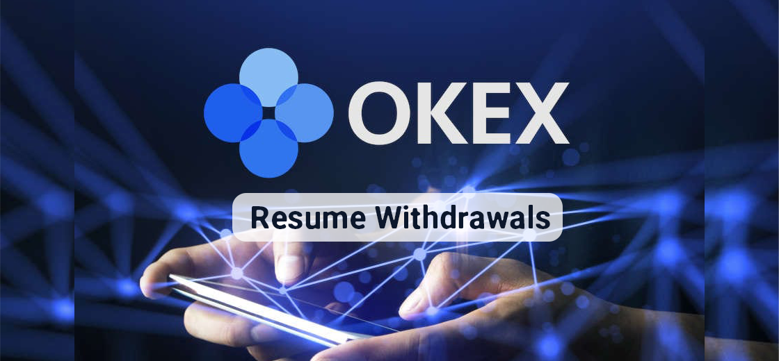 OKEx Will Resume Withdrawals After More Than Month Suspension