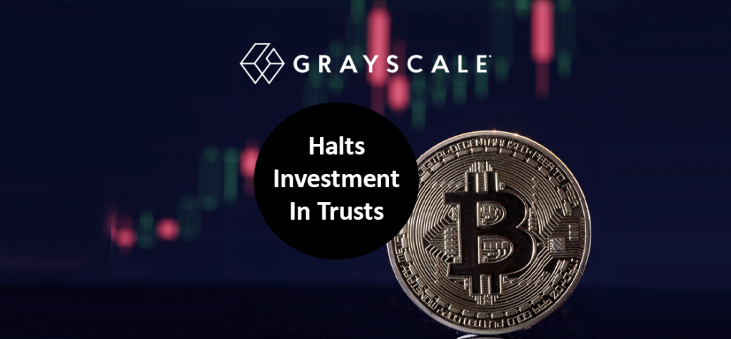 Grayscale Halts Investment in Its Trusts After Recent Bitcoin Surge
