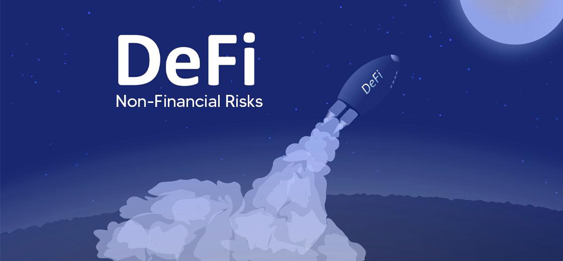 Key Non-Financial Risks In DeFi Identified In Latest Report