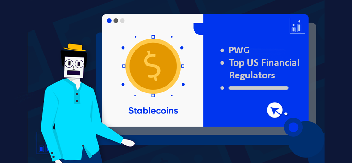 PWG Releases Statement on Stablecoins, Including Top US Financial Regulators
