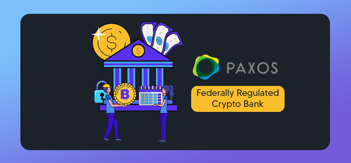 Paxos Applies to Become Federally Regulated Crypto Bank