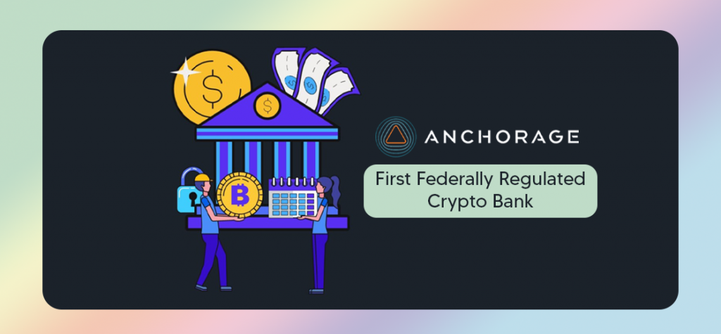 Anchorage Becomes First Federally Regulated Crypto Bank