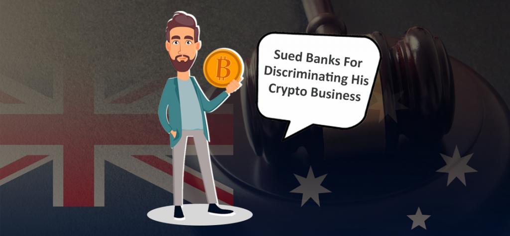 Australian Bitcoiner Sues Banks for Discriminating His Crypto Business