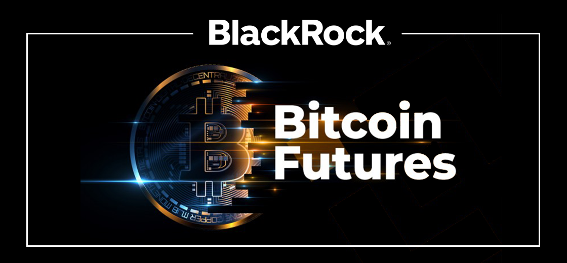 BlackRock to Add Bitcoin Futures in Two Funds