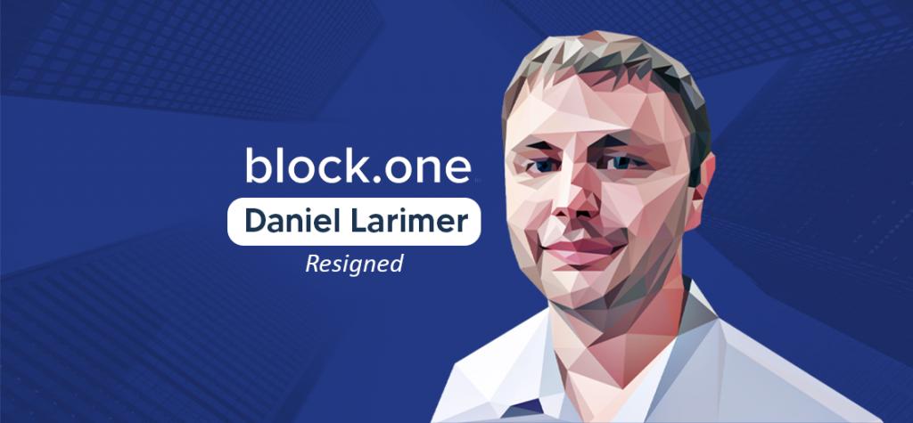 Block.one CTO and Co-Founder Daniel Larimer Announces Resignation