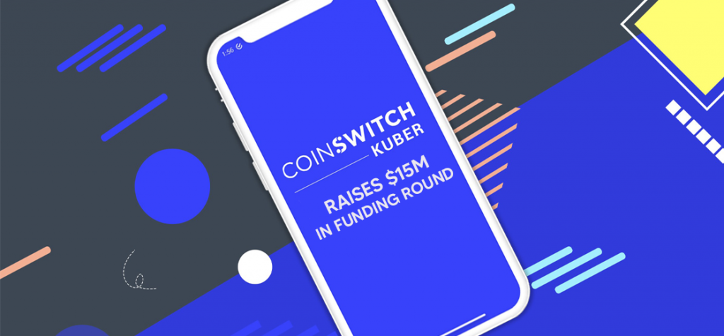 CoinSwitch Kuber Raises $15M in Funding Round Led by Ribbit Capital