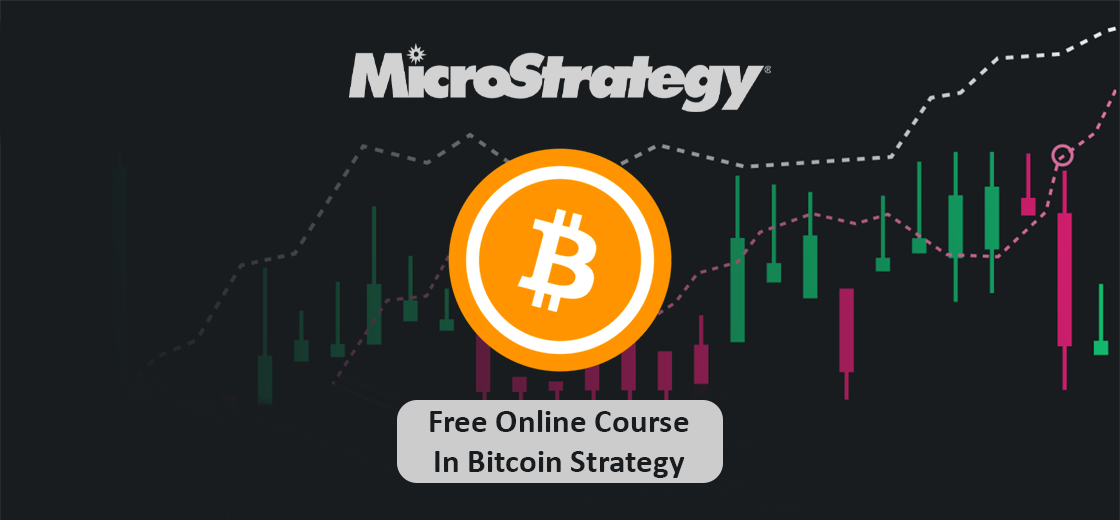MicroStrategy Offering Free Online Course in Bitcoin Strategy