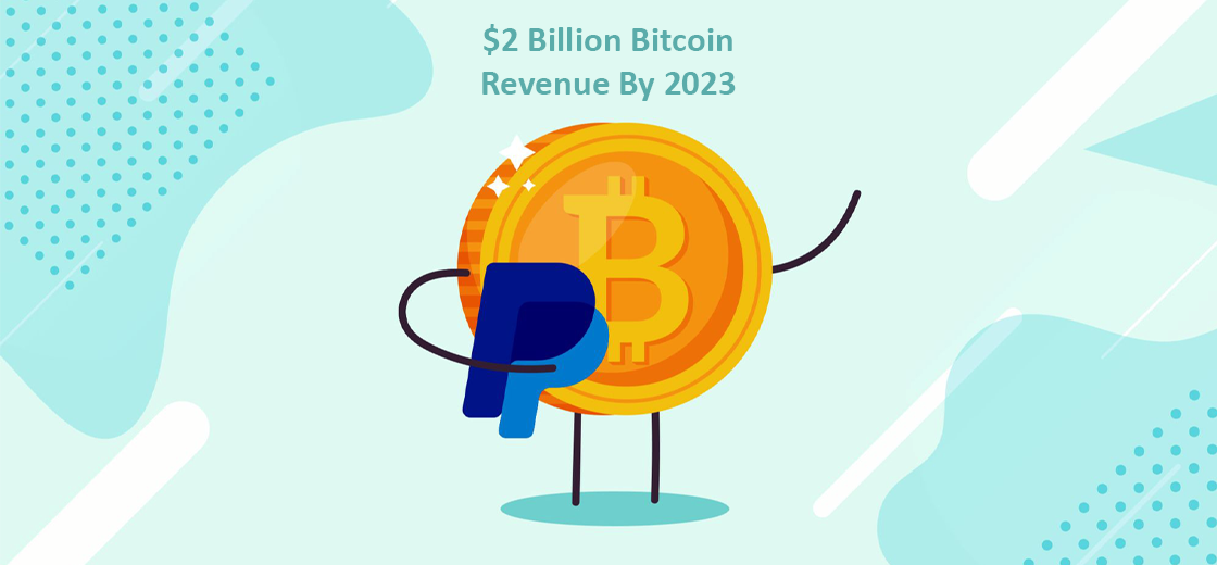 PayPal to Earn $2 billion From Its Bitcoin Revenue by 2023: Analyst