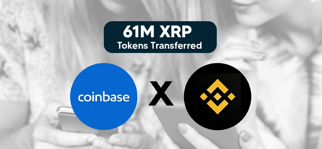 61 Million XRP Tokens Transferred by Coinbase and Binance