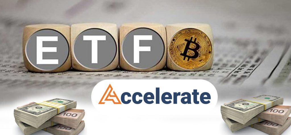Accelerate Financial Technologies Plans Bitcoin ETF Denominated in USD and Canadian Dollar