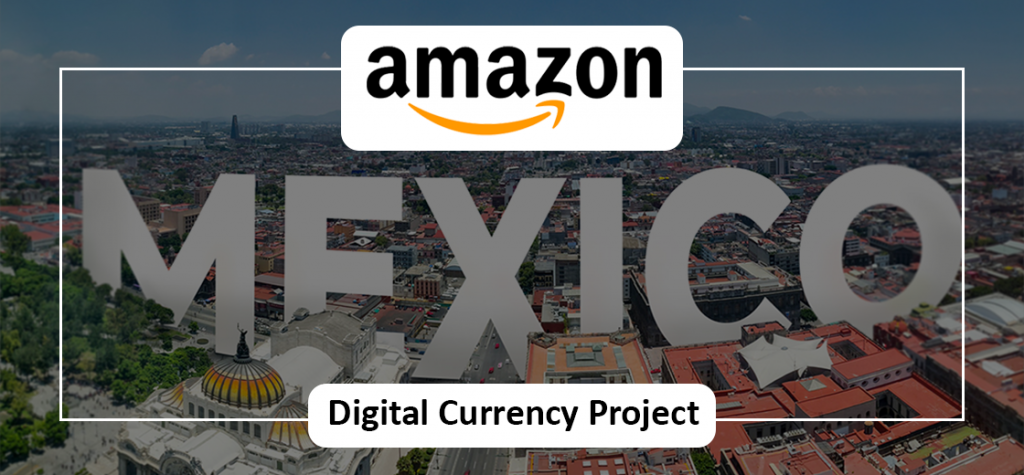 Amazon Is Launching a Digital Currency Project in Mexico