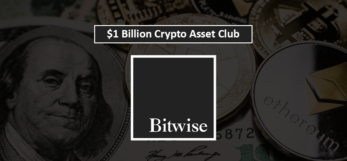 Bitwise, the Latest Addition in $1 Billion Crypto Asset Club