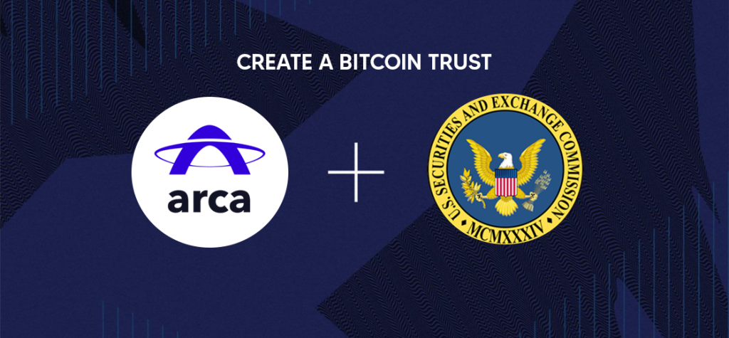 Crypto Fund Arca Files with the US SEC to Create a Bitcoin Trust