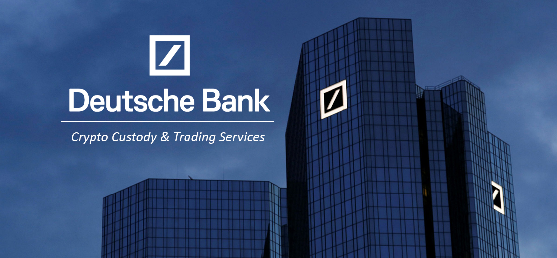 Deutsche Bank Plans to Offer Crypto Custody and Trading Services