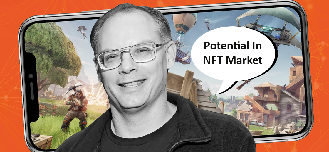Fortnite Founder Tim Sweeney Sees Potential in the NFT Market