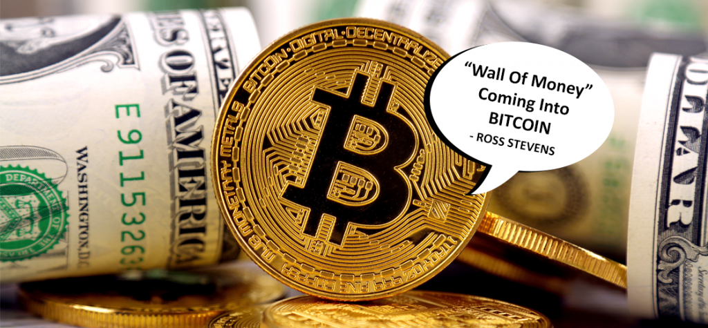 """Ross Stevens Sees """"Wall of Money"""" Coming Into Bitcoin"""