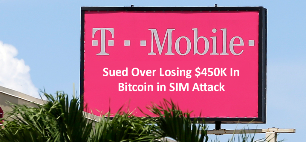 Victim Sued T-Mobile Over Losing $450K in Bitcoin in SIM Attack