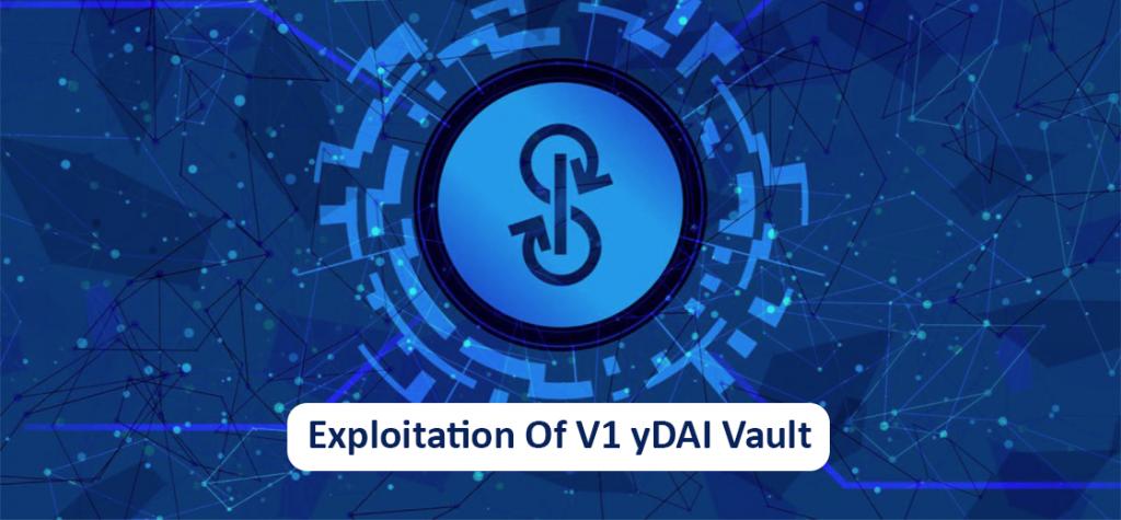 Yearn Finance Reports Exploitation of V1 yDAI Vault