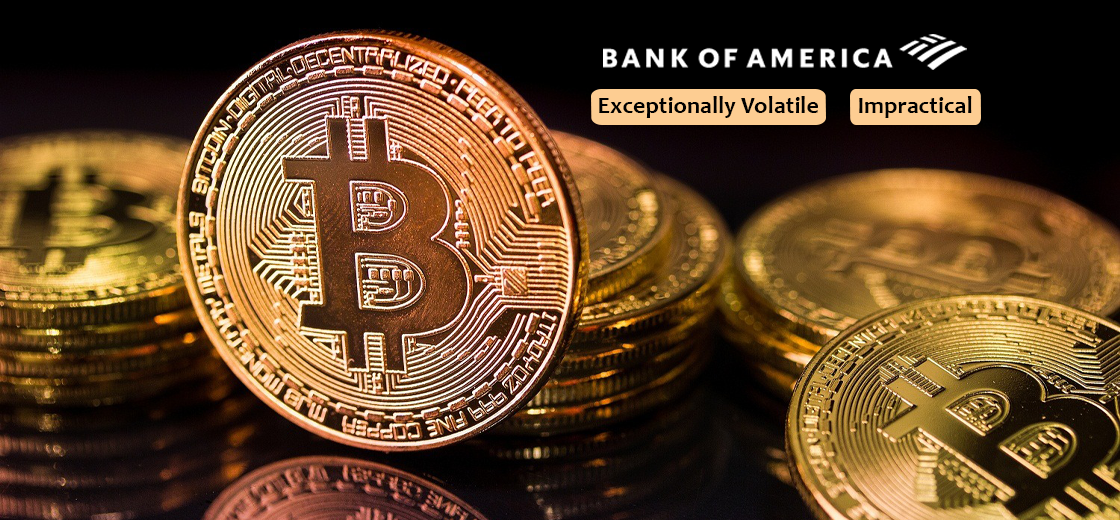 Bitcoin is Exceptionally Volatile and Impractical, Says Bank of America