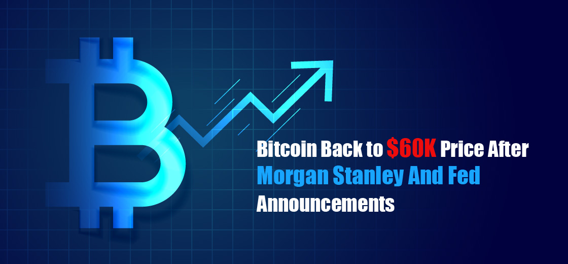 Bitcoin Price Rebounds Toward $60K After Morgan Stanley, Meitu, and Fed Announcements