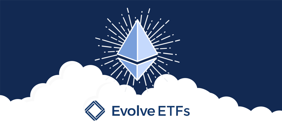 Evolve Funds Is Looking to Give Investors Exposure to Ether