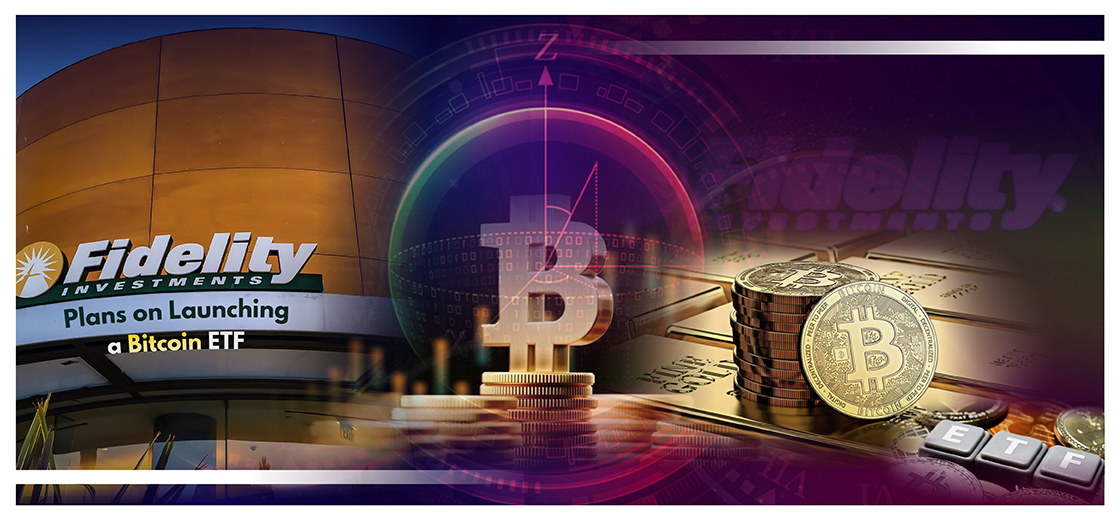 Fidelity Plans on Launching a Bitcoin ETF