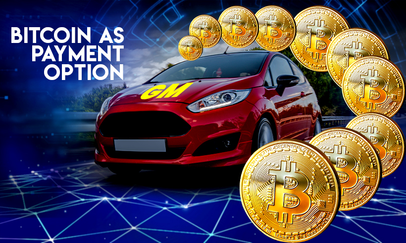 General Motors May Accept Bitcoin as Payment Option