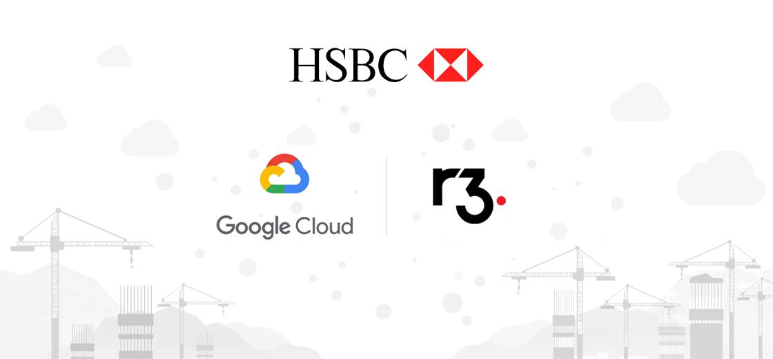 HSBC to Shift R3 Corda Enterprise Blockchain Network on Google Cloud