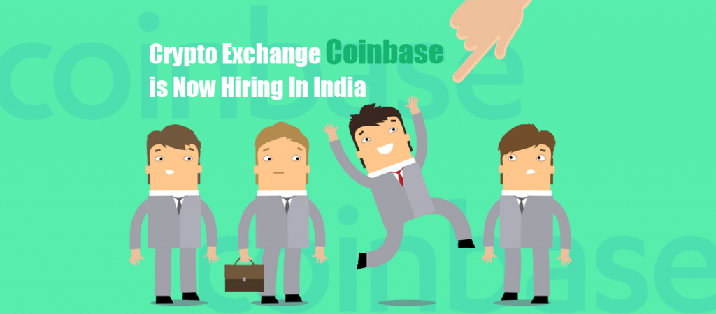 Crypto Exchange Coinbase Is Now Hiring in India