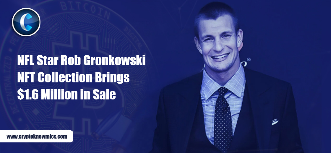 NFL Star Rob Gronkowski NFT Collection Brings $1.6 Million in Sales
