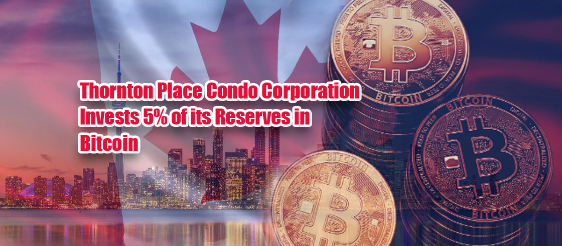 Thornton Place Condo Corporation Invests 5% of Its Reserves in Bitcoin