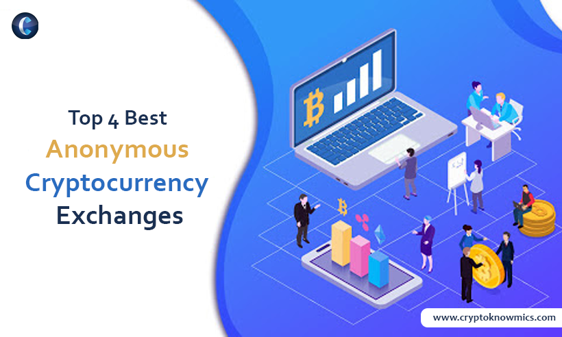 Top 4 Best Anonymous Cryptocurrency Exchanges