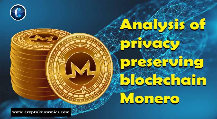 An Analysis of Privacy Preserving Blockchain Monero