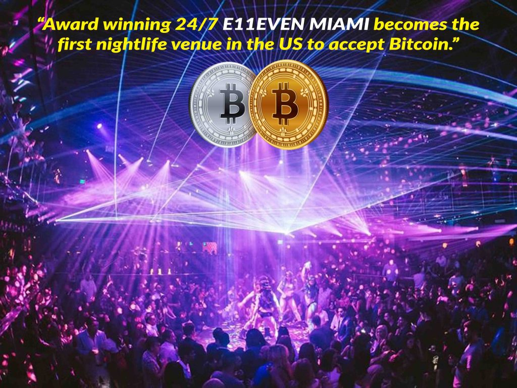 E11EVEN MIAMI Becomes The First Nightclub in The US to Accept Bitcoin