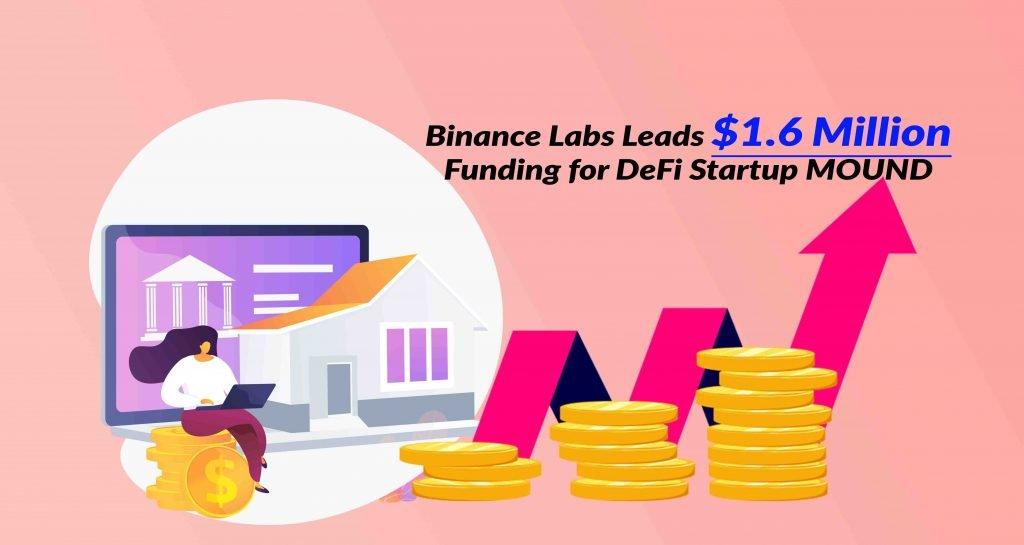 Binance Labs Leads $1.6 Million Funding for DeFi Startup MOUND