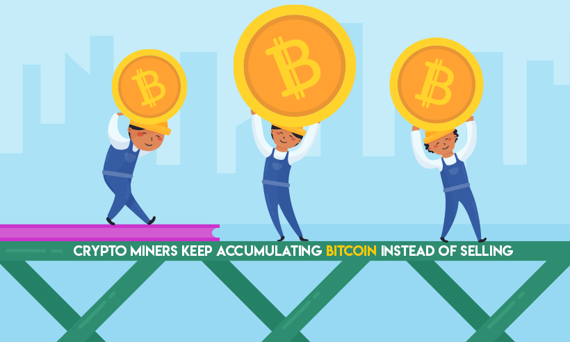 Crypto Miners Keep Accumulating Bitcoin Instead of Selling