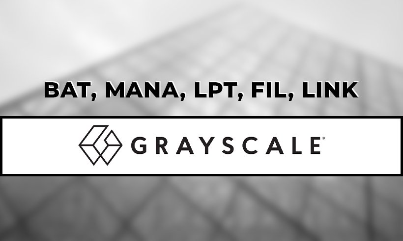 Grayscale Adds Impressive Amounts of Altcoins FIL, LINK, LPT, BAT, MANA