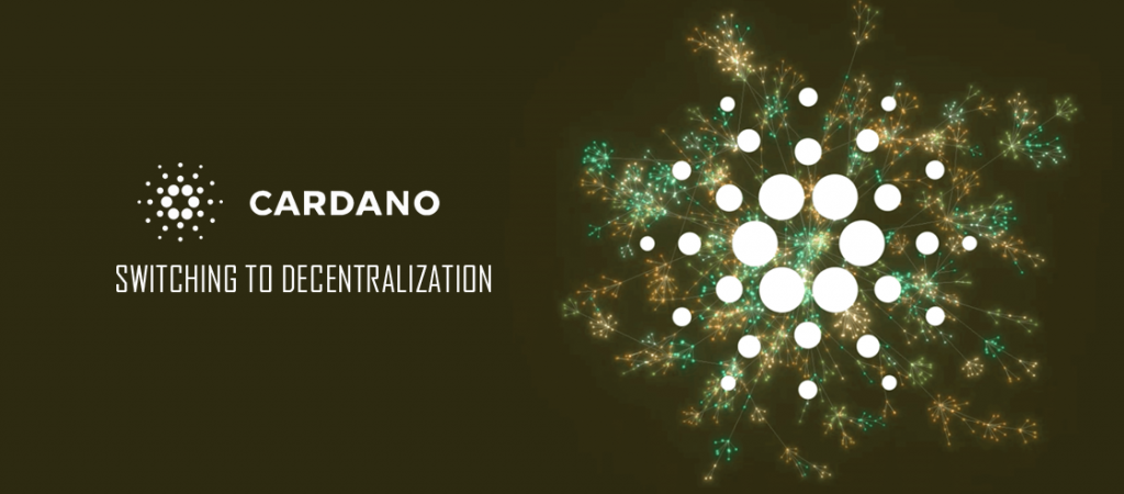 Cardano Switched to Complete Decentralization