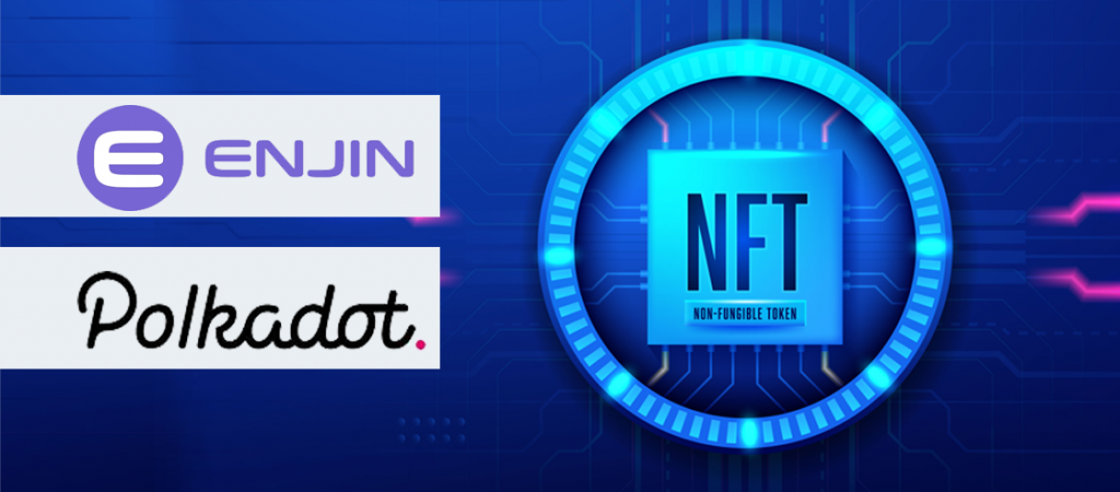 Enjin Launches NFT Blockchain on Polkadot (DOT)